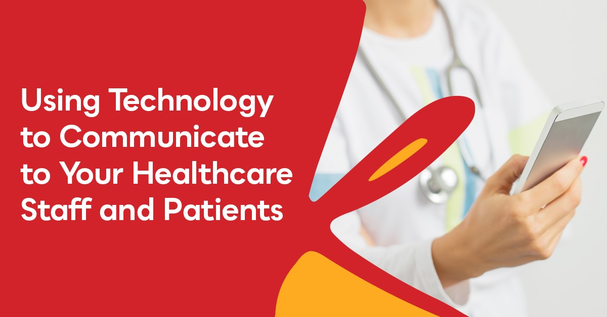 Fueling Engagement: Using Technology To Communicate To Your Healthcare Staff And Patients