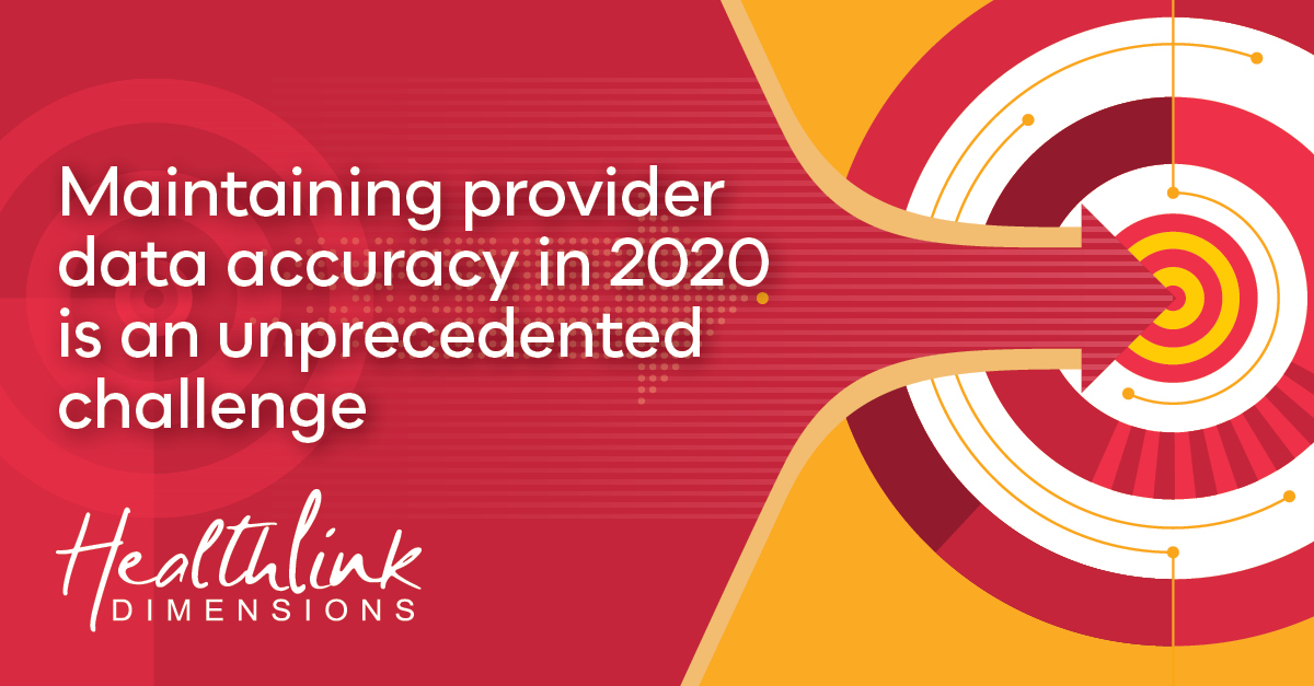 Maintaining Provider Data Accuracy In 2020 Is An Unprecedented Challenge