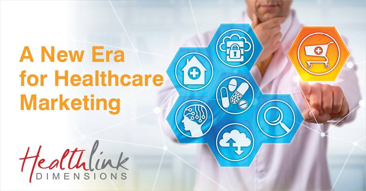 A New Era For Healthcare Marketing