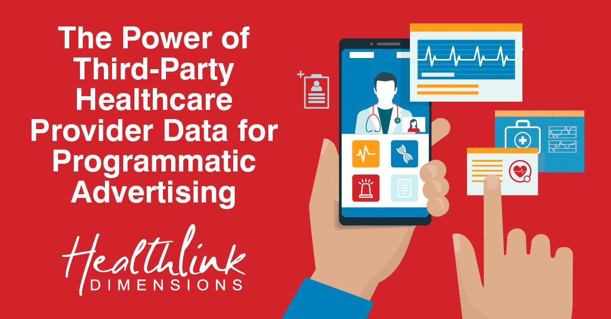 The Power Of Third-Party Healthcare Provider Data For Programmatic Advertising