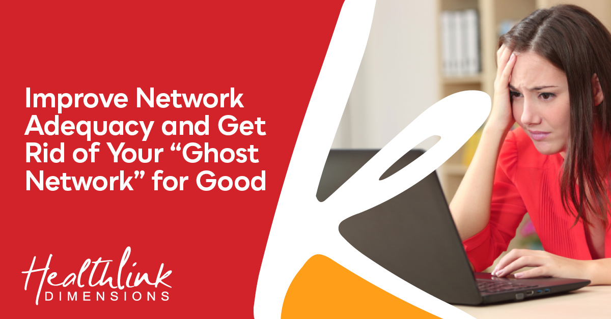 """Improve Network Adequacy And Get Rid Of Your """"Ghost Network"""" For Good"""